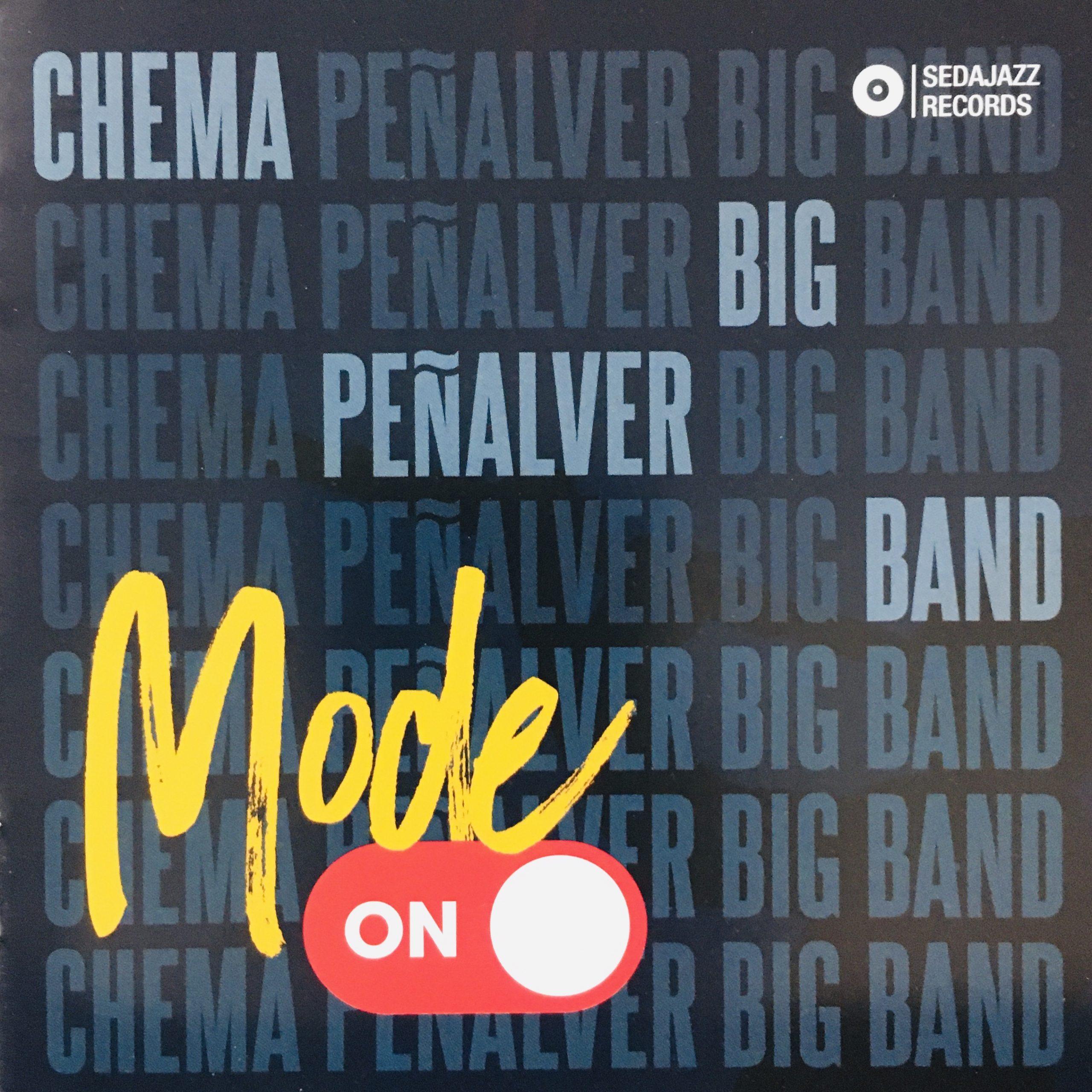 """""""Mode On"""" Chema Peñalver Big Band"""